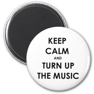 Keep Calm and Turn Up The Music 6 Cm Round Magnet
