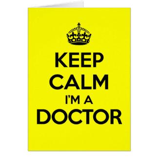 Keep Calm I'm A Doctor Greeting Card