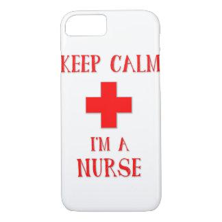 Keep Calm I'm a Nurse iPhone 7 Case