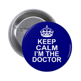 Keep Calm I'm The Doctor 6 Cm Round Badge