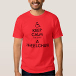 KEEP CALM IT'S JUST A WHEELCHAIR T-sheet T-shirts