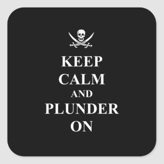 Keep calm & plunder on square sticker