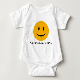 Keep staring, I might do a trick. Tee Shirts