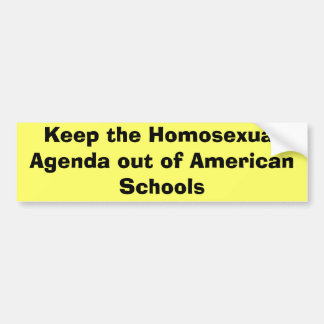 Keep the Homosexual Agenda out of American Schools Bumper Sticker