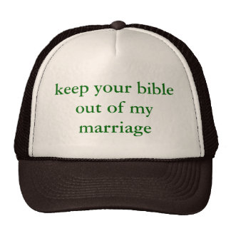 """""""keep your bible out of my marriage"""" cap"""