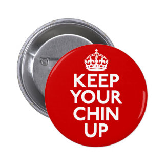 Keep Your Chin Up Button