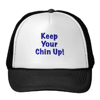Keep Your Chin Up Cap