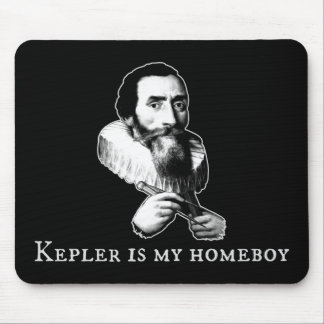 Kepler is my Homeboy Mouse Pad