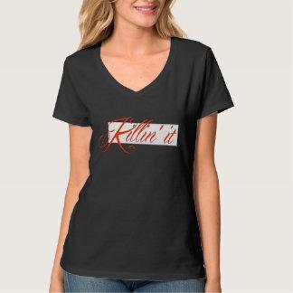 Killin' It T Shirts