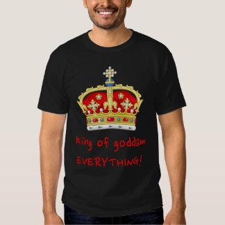 King of Everything T Shirt