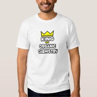King of Organic Chemistry T Shirts