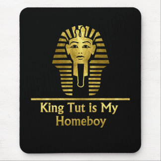 King Tut is My Homeboy Mouse Pad