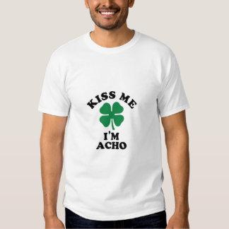 Kiss me, Im ACHO T-shirt