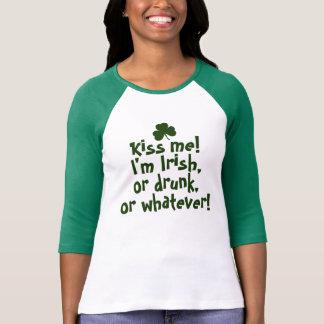 Kiss me I'm Irish Drunk Whatever Tee Shirt