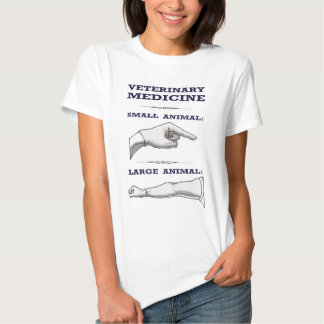 Large and Small Animal Veterinarian humorous T Shirt