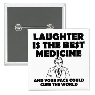 Laughter Best Medicine Your Face Funny Button Pin