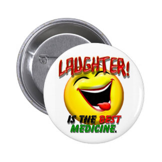 Laughter is the Best Medicine 6 Cm Round Badge