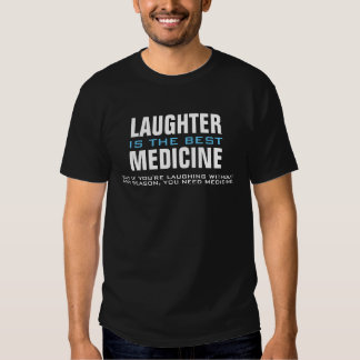 Laughter is the best medicine, but... Funny Shirt