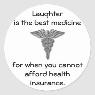 Laughter is the best medicine for when you 02 round sticker