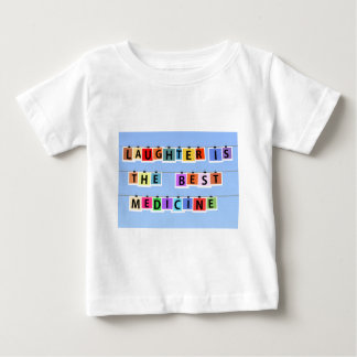 Laughter is the best medicine tshirts