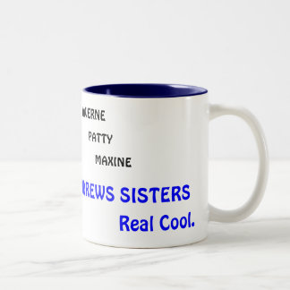 LAVERNE, PATTY, MAXINE, THE ANDREWS SISTERS, No... Two-Tone Mug