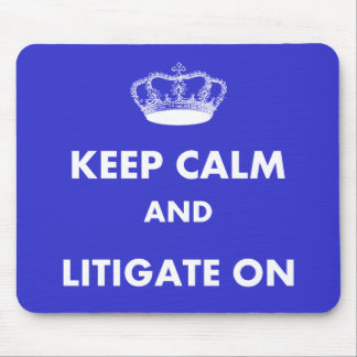 "Lawyer/Law Student Gifts ""Keep Calm Litigate..."" Mouse Pad"