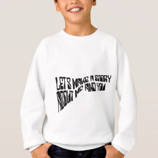 Let`s Make A Story T-shirt