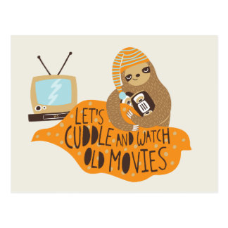 """""""Let's Cuddle and Watch Old Movies"""" Sloth Postcard"""