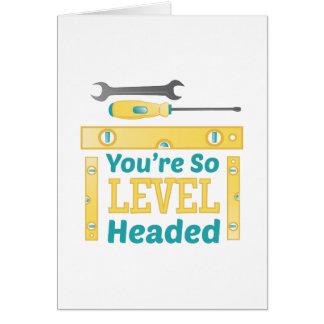 Level Headed Greeting Card