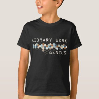 Library Work Genius T Shirts