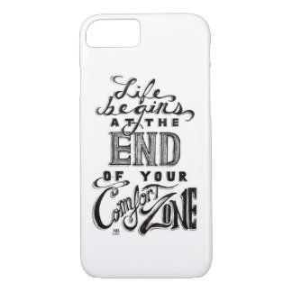 """Life begins @ the end of your comfort zone"" quote iPhone 7 Case"