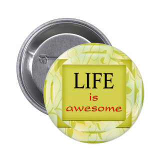 Life is awesome 6 cm round badge
