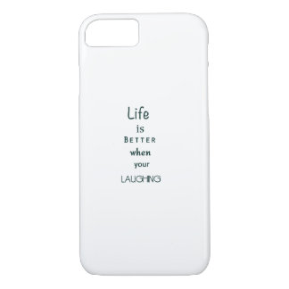 Life Is Better When Your Laughing iPhone Case