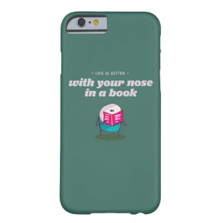 Life is better with your nose buried in a book barely there iPhone 6 case