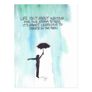 Life Isn't About Waiting for the Storm to Pass Postcard
