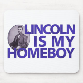 Lincoln Is My Homeboy Mouse Pad