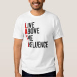 LIVE, ABOVE, THE, INFLUENCE, L, A, T, I TSHIRTS