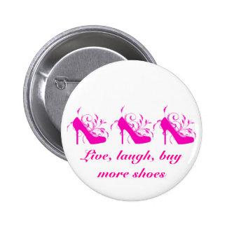 Live, Laugh, Buy More Shoes Button