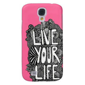 Live Your Life Galaxy S4 Case