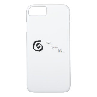 """Live your life..."" iPhone 7 case"