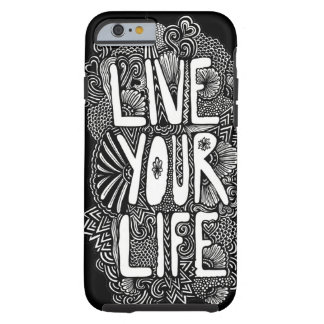 Live Your Life Tough iPhone 6 Case