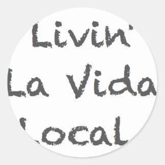 Livin' La Vida Local Round Sticker