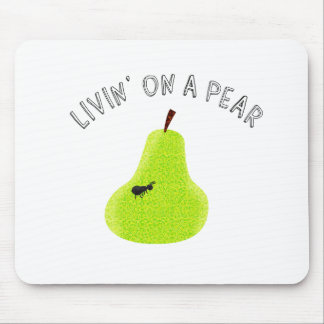 Livin On A Pear Mouse Pad