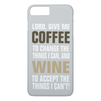 Lord Give Me Coffee and Wine! iPhone 7 Plus Case