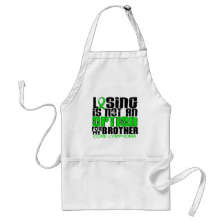 Losing Not Option Lymphoma Brother Standard Apron