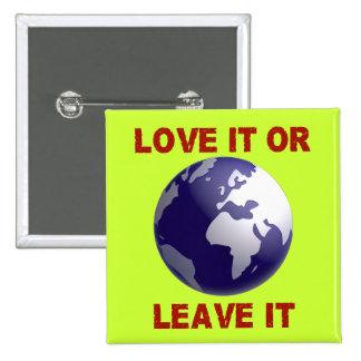 Love It Or Leave It 15 Cm Square Badge