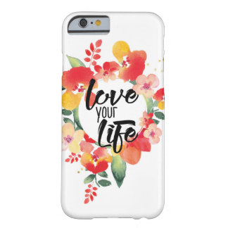 Love Your Life; Colorful Floral Barely There iPhone 6 Case