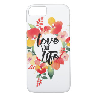 Love Your Life; Colorful Floral iPhone 7 Case