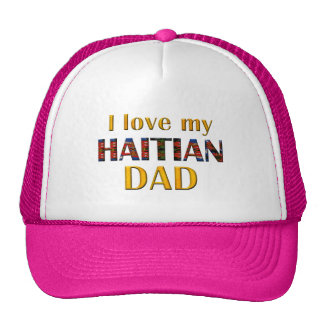 lovemyhaitiandad001 cap