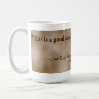 "Low Dog Oglala Warrior ""This is a good day to die"" Basic White Mug"